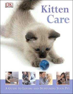 Kitten Care: A Guide for Young Pet Owners book written by Kim Dennis-Bryan, Dorling Kindersley Publishing Staff