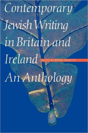Contemporary Jewish Writing in Britain & Ireland: An Anthology book written by Bryan Cheyette