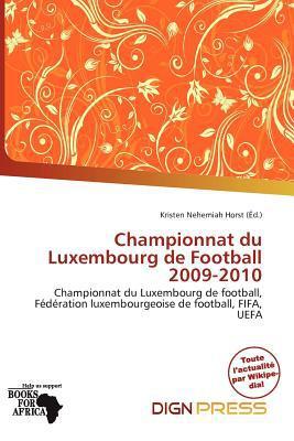 Championnat Du Luxembourg de Football 2009-2010 written by Kristen Nehemiah Horst