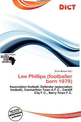 Lee Phillips (Footballer Born 1979) written by Kn Tr Benoit