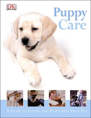 Puppy Care: A Guide for Young Pet Owners book written by Kim Dennis-Bryan, Dorling Kindersley Publishing Staff