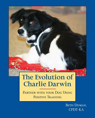 The Evolution of Charlie Darwin book written by Beth Duman Cpdt