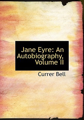 Jane Eyre: An Autobiography, Volume II (Large Print Edition) book written by Bell, Currer