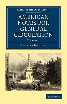 American Notes for General Circulation, Vol. 2 book written by Charles Dickens