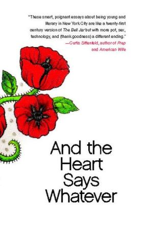 And the Heart Says Whatever book written by Emily Gould