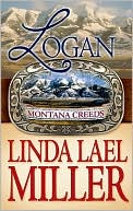 Logan (Montana Creeds Series) written by Linda Lael Miller
