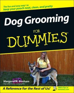 Dog Grooming For Dummies book written by Margaret H. Bonham