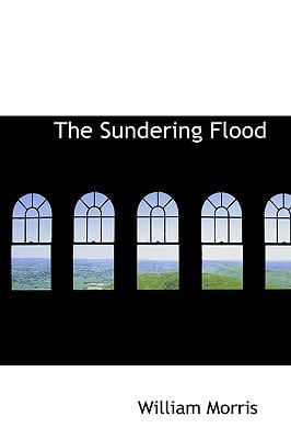 The Sundering Flood book written by Morris, William