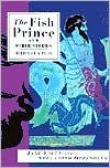 The Fish Prince and Other Stories: Mermen Folk Tales written by Jane Yolen