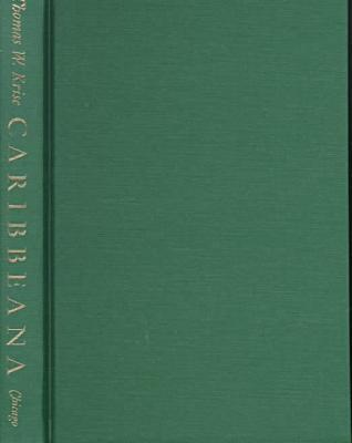 Caribbeana: An Anthology of English Literature of the West Indies, 1657-1777 book written by Thomas W. Krise