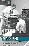 Talking about Machines: An Ethnography of a Modern Job book written by Julian E. Orr