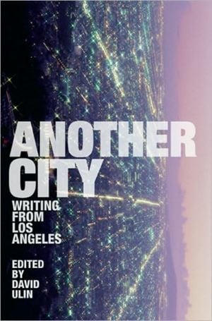 Another City: Writing from Los Angeles written by David L. Ulin