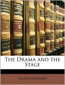 The Drama and the Stage book written by Ludwig Lewisohn