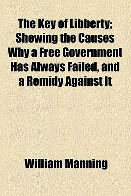 The Key of Libberty written by Manning, William