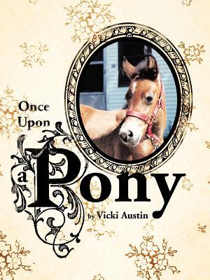 Once Upon a Pony book written by Vicki Austin