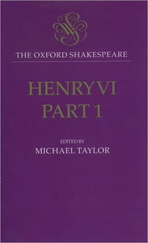 Henry VI, Part One (Oxford Shakespeare Series) book written by William Shakespeare