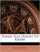 Poems You Ought to Know written by Elia W. Peattie