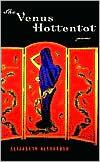 The Venus Hottentot book written by Elizabeth Alexander