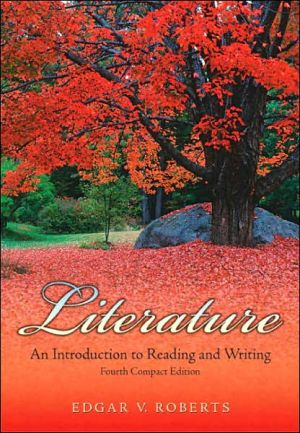Literature: An Introduction to Reading and Writing book written by Edgar V. Roberts