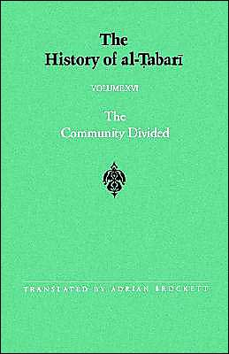 The History of Al-Tabari: The Community Divided: The Caliphate of Ali I, A. D. 656-657-A. H. 35-36, Vol. 16 book written by Adrian Brockett
