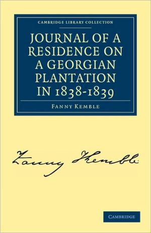 Journal of a Residence on a Georgian Plantation in 1838-1839 (Cambridge Library Collection -... written by Fanny Kemble