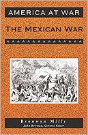 The Mexican War book written by Bronwyn Mills