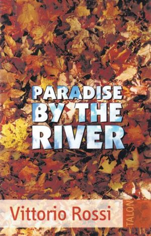Paradise by the River book written by Vittorio Rossi