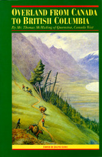 Overland from Canada to British Columbia written by Thomas McMicking; edited by  Joanne Leduc; with illustrations by William G. R. Hind