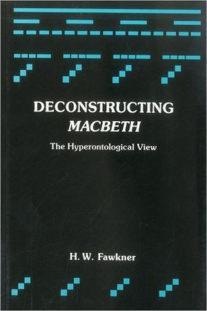 Deconstructing MacBeth: The Hyperontological View book written by H. W. Fawkner