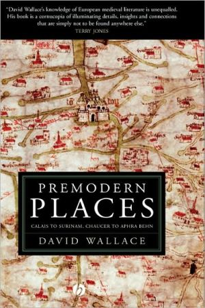 Premodern Places book written by Wallace