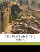The Ring and the Book book written by Robert Browning