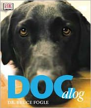 DOGalog: Encyclopedic Portraits of over 400 Breeds written by Bruce Fogle