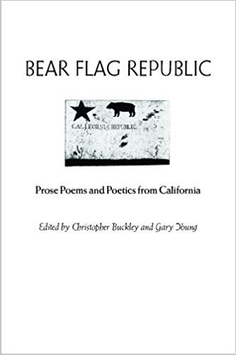 Bear Flag Republic: Prose Poems and Poetics from California book written by Christopher Buckley