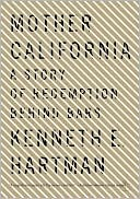 Mother California: A Story of Redemption Behind Bars written by Kenneth E. Hartman
