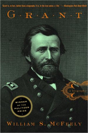 Grant: A Biography book written by William S. McFeely