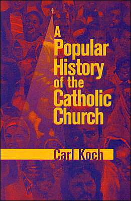 A Popular History of the Catholic Church book written by Carl Koch