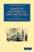Domestic Manners of the Americans (Cambridge Library Collection - History) (Volume 2) written by Frances Milton Trollope