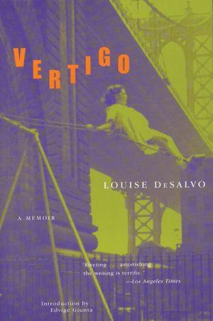 Vertigo: A Memoir, Vol. 1 written by Louise DeSalvo