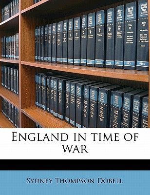 England in Time of War book written by Dobell, Sydney Thompson