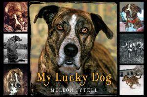 My Lucky Dog book written by Mellon Tytell