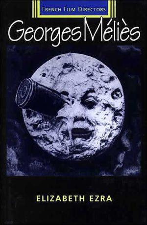 George Melies book written by Elizabeth Ezra
