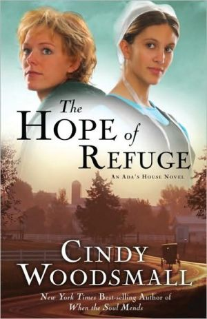 The Hope of Refuge (Ada's House Series #1) book written by Cindy Woodsmall