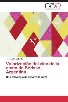 Valorizacion del Vino de La Costa de Berisso, Argentina written by Velarde Irene Julia