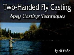TWO-HANDED FLY CASTING, HB book written by Al Buhr