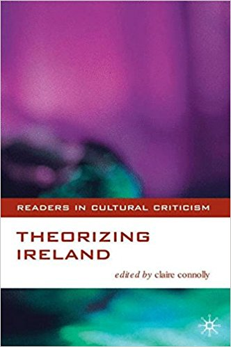 Theorizing Ireland book written by Claire Connolly