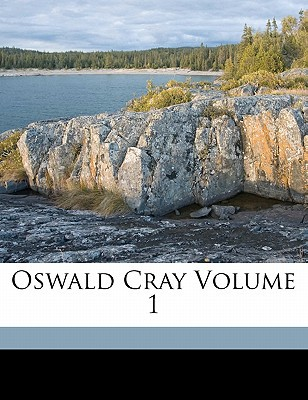 Oswald Cray Volume 1 book written by WOOD, HENRY, MRS., 1 , Wood, Henry Mrs 1814