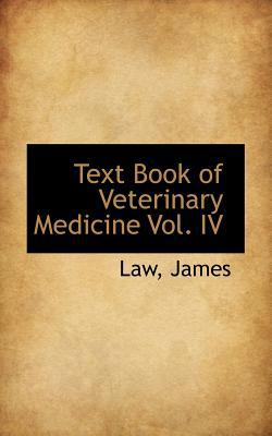 Text Book of Veterinary Medicine Vol. IV written by Law James