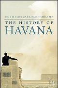 The History of Havana book written by Dick Cluster, Rafael Hernandez, ...