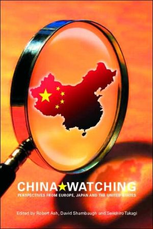 China Watching: Perspectives from Europe, Japan and the United States book written by Ash/Shambaugh/T
