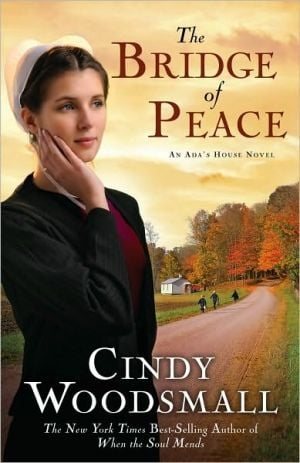 The Bridge of Peace (Ada's House Series #2) book written by Cindy Woodsmall